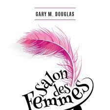 Soha ne várj senkire vagy semmire – Gary Douglas – Salon des Femmes-ből