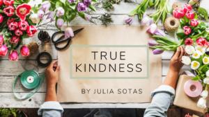 Az igazi kedvesség– Julia Sotas