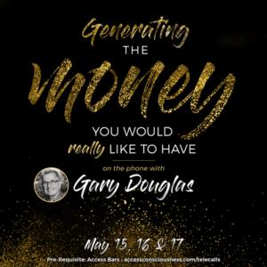 Teremtsd meg a pénzt, amire valóban vágysz – Gary Douglas